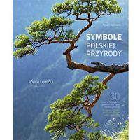 Robert Dejtrowski. Symbole polskiej przyrody (9788377633489)