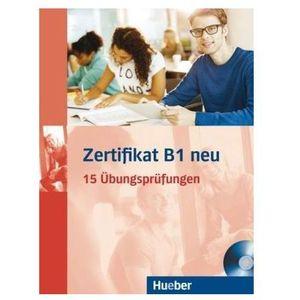 Zertifikat B1 NEU. 15 Ubungsprufungen + MP3 (248 str.)