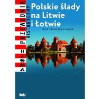 Polskie ślady na Litwie i Łotwie (9788375762754)