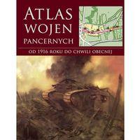 ATLAS WOJEN PANCERNYCH OD 1916 ROKU DO CHWILI OBECNEJ - Stephen Hart
