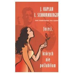 Faceci, których nie poślubiłam - Kaplan Janice, Schnurnberger Lynn (Sonia Draga)