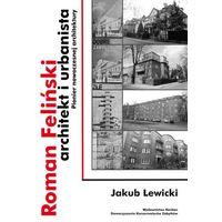 Roman Feliński architekt i urbanista, oprawa twarda