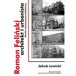 Roman Feliński architekt i urbanista, książka w oprawie twardej