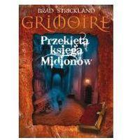 Grimoire Przeklęta księga Midionów, Brad Strickland