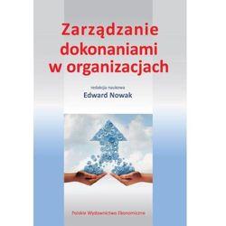 Zarządzanie dokonaniami w organizacjach - Edward Nowak