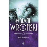 Kino Venus - Dostępne od: 2014-11-19 (9788328014558)