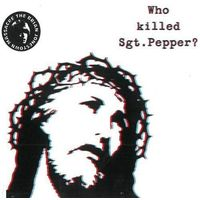 Brian Jonestown Massacre, The - Who Killed Sgt. Pepper ?