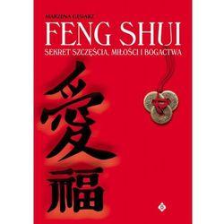 Feng Shui sekret szcz??cia mi?o?ci i bogactwa (Marzena Gęsiarz)