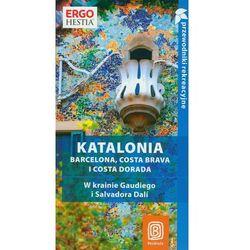Katalonia Barcelona Costa Brava I Costa Dorada, pozycja wydana w roku: 2010