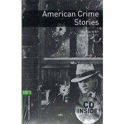 OXFORD BOOKWORMS LIBRARY New Edition 6 AMERICAN CRIME STORIES with AUDIO CD PACK