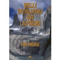 Wielka encyklopedia gór i alpinizmu. Tom 4 (9788361050094)