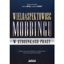 Wieloaspektowość mobbingu w stosunkach pracy, rok wydania (2012)