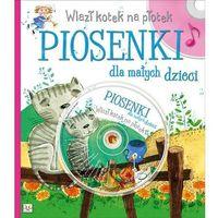 Piosenki dla małych dzieci. Wlazł kotek na płotek (9788377136829)