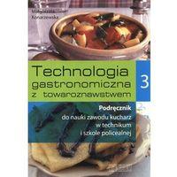 Technologia gastronomiczna z towaroznawstwem 3 Podręcznik (332 str.)