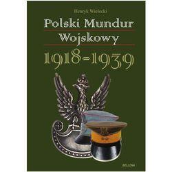 Polski mundur wojskowy 1918-1939 - majówkowy szał CENOWY, pozycja wydawnicza