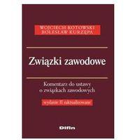 Związki zawodowe. Komentarz do ustawy o związkach zawodowych. Wydanie 2 zaktualizowane, pozycja wydawnicza