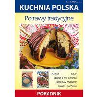 Potrawy tradycyjne. Kuchnia polska. Poradnik (9788377740354)
