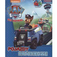 Pojazdy Ratunkowe Psi Patrol + Saszetka Z Pojazdem - Praca zbiorowa (2016)