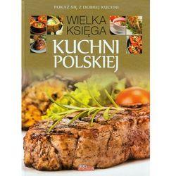 WIELKA KSIĘGA KUCHNI POLSKIEJ TW (ISBN 9788378870562)