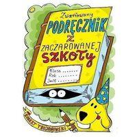 Zwariowany podręcznik z zaczarowanej szkoły - ROBERT TROJANOWSKI (9788365190215)
