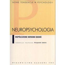NEUROPSYCHOLOGIA. WSPÓŁCZESNE KIERUNKI BADAŃ. (oprawa miękka) (Książka) (ilość stron 392)