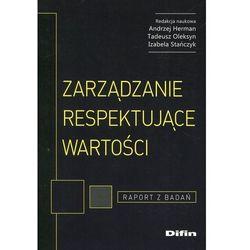 Zarządzanie respektujące wartości Raport z badań, książka w oprawie miękkej