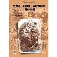 Wołyń-Lublin-Warszawa 1939-1989. Wspomnienia żołnierza 27 Wołyńskiej Dywizji Piechoty Armii Krajowej, Ry