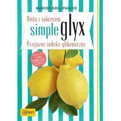 Dieta z sukcesem SIMPLE GLYX. Przyjazny indeks glikemiczny - wyprzedaż wiosenna (Esteri)