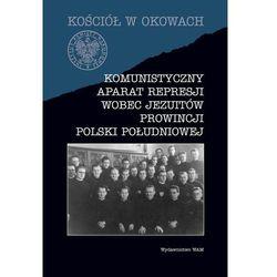 Komunistyczny aparat represji wobec Jezuitów prowincji Polski południowej