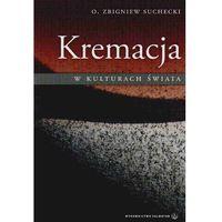 O.Zbigniew Suchecki. Kremacja w kulturach świata., O.Zbigniew Suchecki