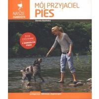 MÓJ PRZYJACIEL PIES Dorota Kozińska (9788370738570)