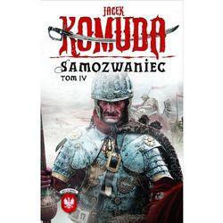 Samozwaniec. Tom 4 - Jacek Komuda Fabryka Słów (ilość stron 488)