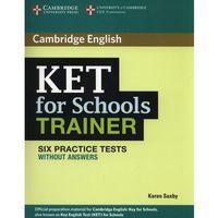 Cambridge KET for Schools Trainer. Six Practice Tests bez Klucza + CD (176 str.)