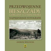 Przedwojenne Bieszczady Gorgany i Czarnohora Karpaty Wschodnie, Wielocha, Andrzej