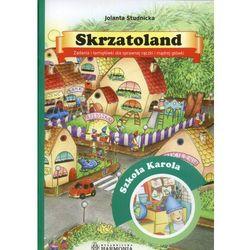 Skrzatoland szkoła Karola Zadania i łamigłówki dla sprawnej rączki i mądrej główki, rok wydania (2009)