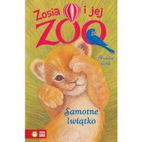 Zosia i jej zoo Samotne lwiątko (128 str.)