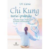 Chi Kung teoria i praktyka + zakładka do książki GRATIS, L.V. Carnie, L. V. Carnie