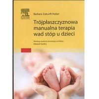 Trójpłaszczyznowa manualna terapia wad stóp u dzieci, Zukunft-Huber,E. Saulicz