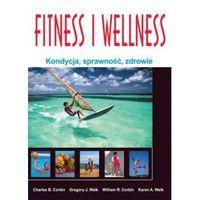Fitness I Wellness. Kondycja, Sprawność, Zdrowie, Zysk i Sk-a