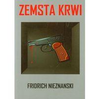 Zemsta krwi - Fridrich Nieznanski (9788391630389)