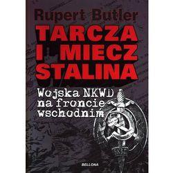 Tarcza i miecz Stalina. Wojska NKWD na froncie wschodnim, książka w oprawie miękkej