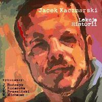 Jacek Kaczmarski Lekcja historii