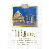 WOTUM. Sanktuarium Pw.Najświętszej Maryi Panny Gwiazdy Nowej Ewangelizacji i Św. Jana Pawła II (2016)
