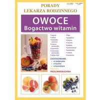 Owoce Bogactwo witamin. Porady lekarza rodzinnego (2014)