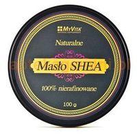 Masło Shea surowe 100 % nierafinowane - 100 g MyVita