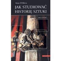 Jak studiować historię sztuki? Jak czytać... (192 str.)