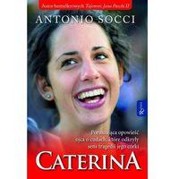 Caterina. Poruszająca opowieść ojca o cudach, które odkryły sens tragedii jego córki - Antonio Socci (97