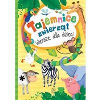 Tajemnice zwierząt Wiersze dla dzieci - Jeśli zamówisz do 14:00, wyślemy tego samego dnia. Darmowa dostawa