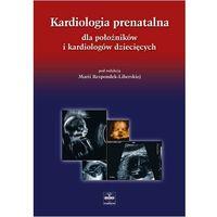 Kardiologia prenatalna dla położników i kardiologów dziecięcych, oprawa twarda
