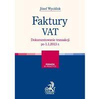 Faktury VAT. Zasady fakturowania zmiany od 1.1. 2013 r. (234 str.)